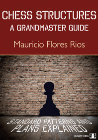 Chess Structures - A Grandmaster Guide av Flores Rios
