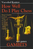 How Well do I Play Chess Gambits av Vsevolod Kostrov