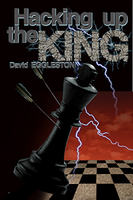 Hacking Up The King av David Eggleston