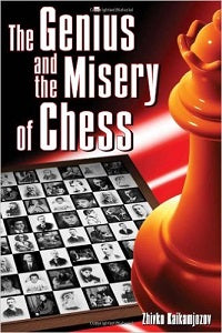 The Genius and the Misery of Chess av Zhivko Kaikamjozov