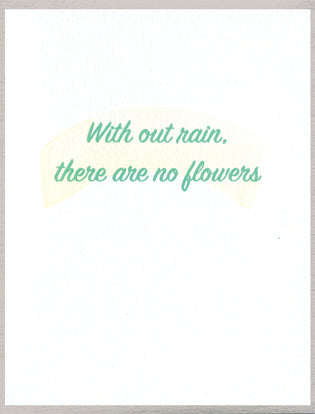 With our rain, there are no flowers