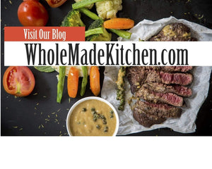 Welcome to WholeMade Kitchen! We are so glad you're here.