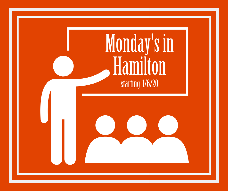 HAMILTON - starting MON 1/6/2020 for 6 weeks