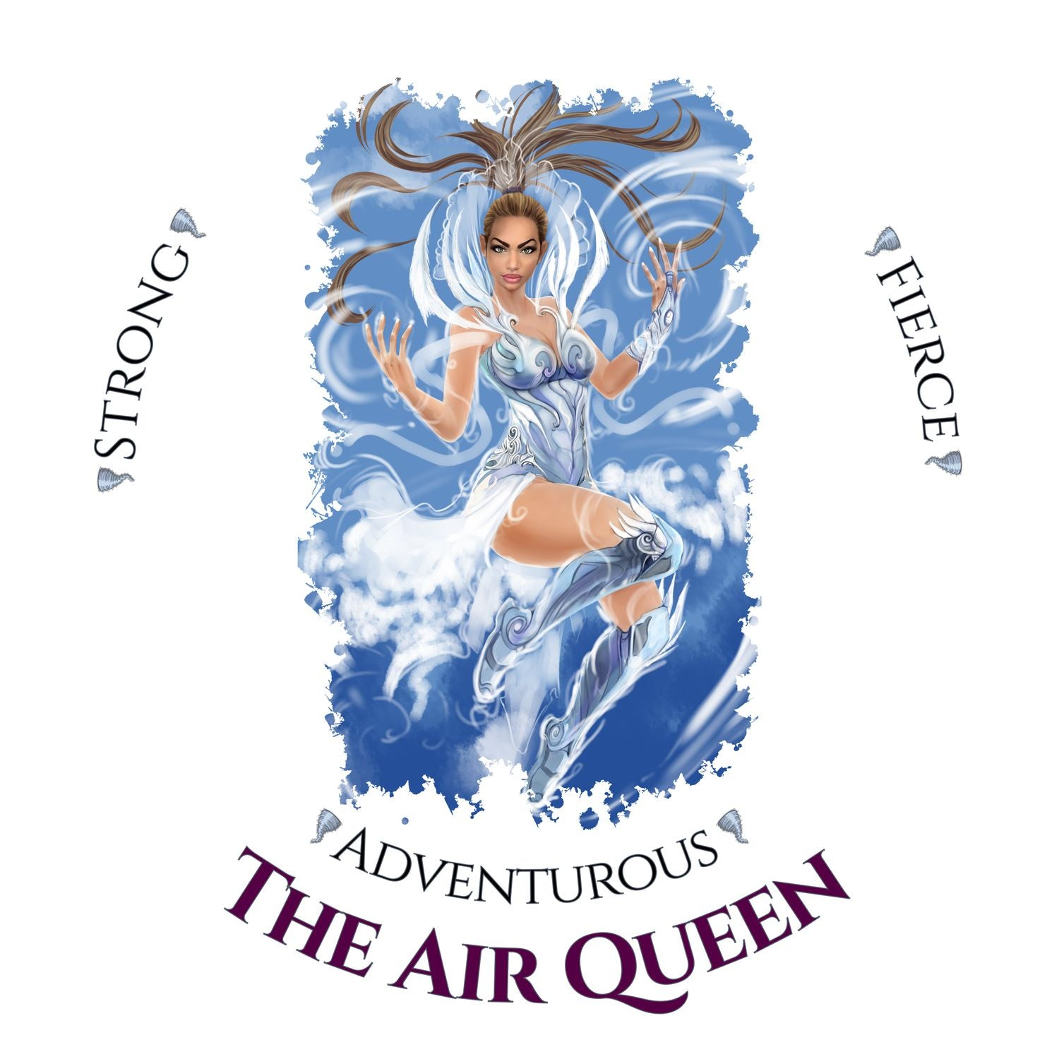 Naturally Wicked Air Queen Surrounded By Air & Text - Fierce, Strong & Adventurous