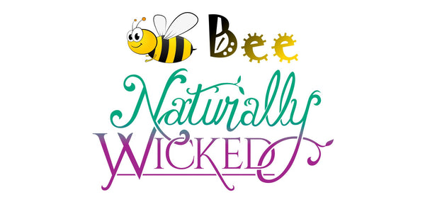 Bee Naturally Wicked - Seeds With Every Order