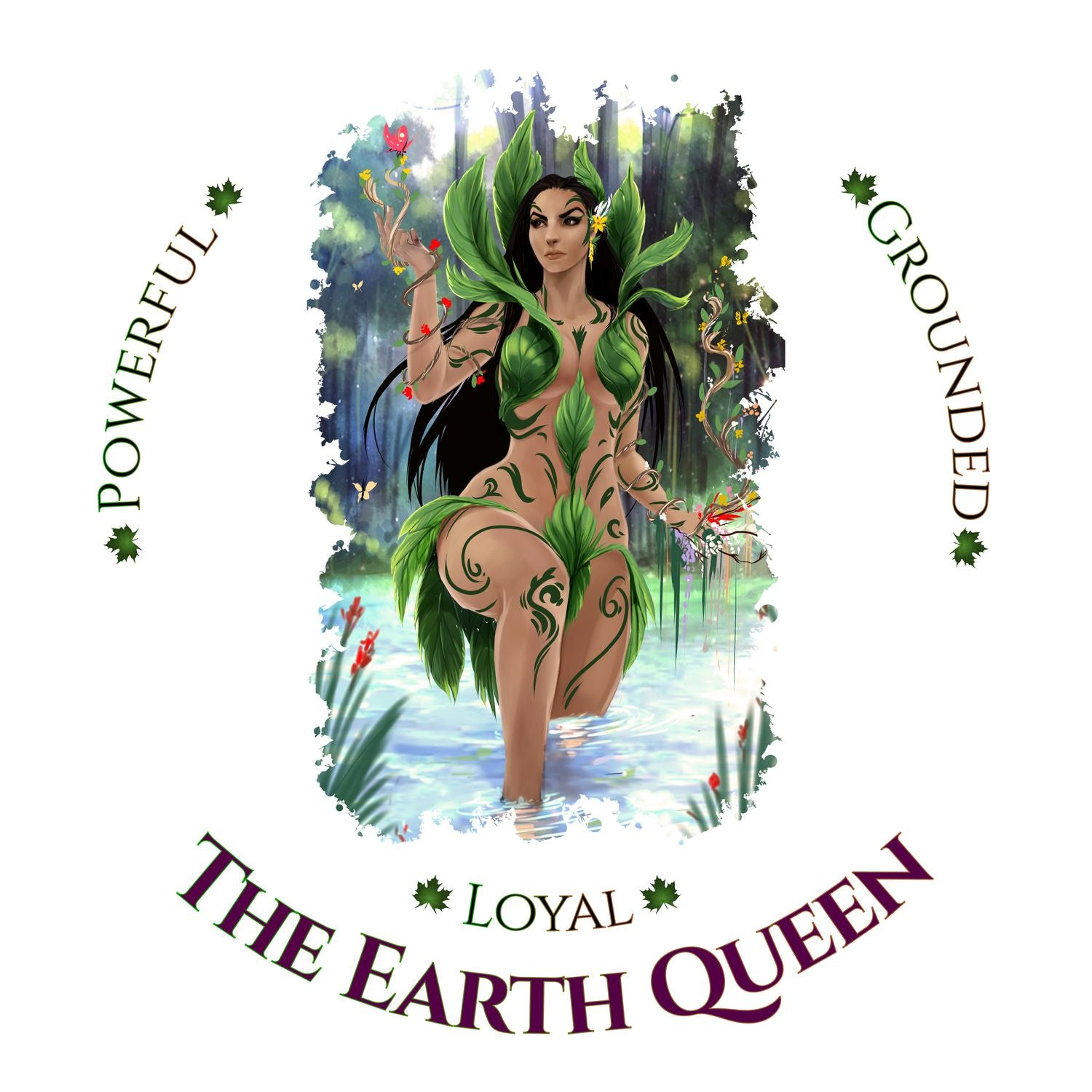 Naturally Wicked Earth Queen Surrounded By Water & Text - Powerful, Loyal & Grounded