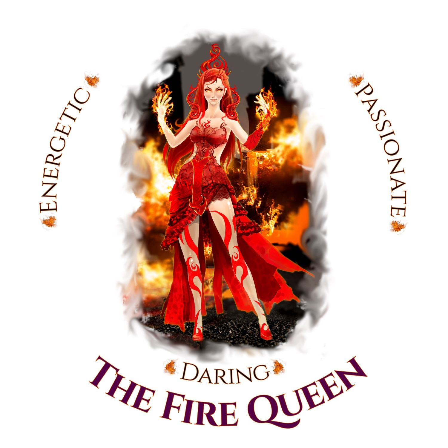 Naturally Wicked Fire Queen Surrounded By Fire & Text - Energetic, Passionate & Daring