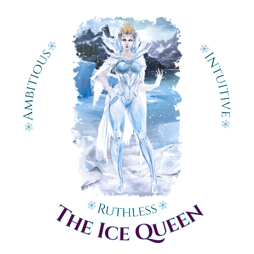 Naturally wicked Ice Queen Surrounded By Ice & Text; Ruthless, Ambitious & Intuitive