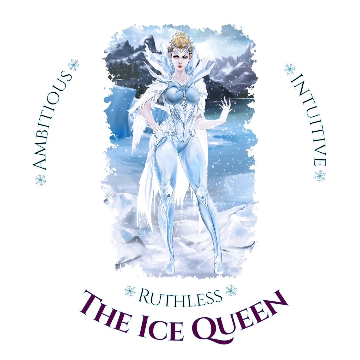 Naturally Wicked Ice Queen Surrounded By Ice & Text - Ambitious, Intuitive & Ruthless