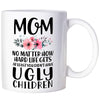 Funny Mom Gifts Mom Birthday Gifts For Mom From Daughter Son Mug Mom At Least You Don't Have Ugly Children Coffee Mug Mothers Day Cup For Mom