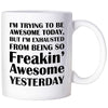 Funny Work Gifts Funny Office Mugs Funny Work Mug Awesome Coffee Mugs With Saying Awesome Today Freakin Awesome Yesterday Mug