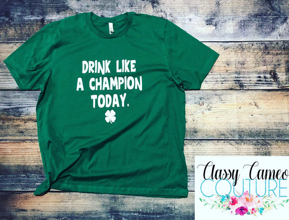 Drink Like A Champion Today Unisex Tee