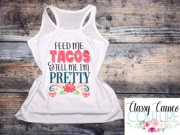 KIDS & ADULTS - Feed me tacos & tell me I'm pretty Taco Tuesday racerback tank