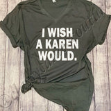 ADULTS - I wish a Karen would unisex v-neck tee