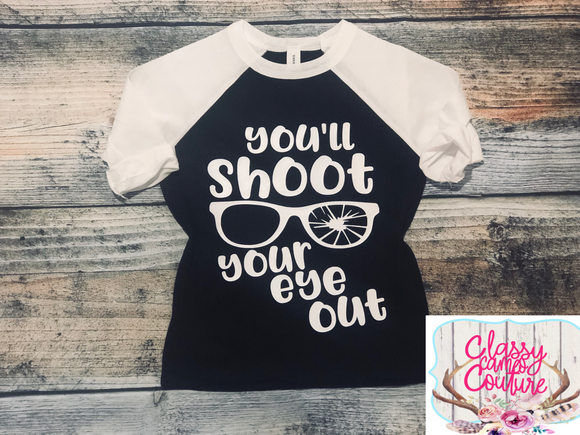 KIDS - You'll shoot your eye out baseball tee