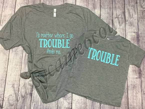 ADULTS & KIDS - No matter where I go trouble finds me / Trouble set