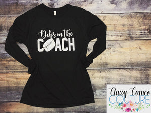 ADULTS - Dibs on the Coach long or short sleeve tee