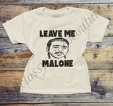 KIDS & ADULTS - Leave Me Malone Short Sleeve Tee