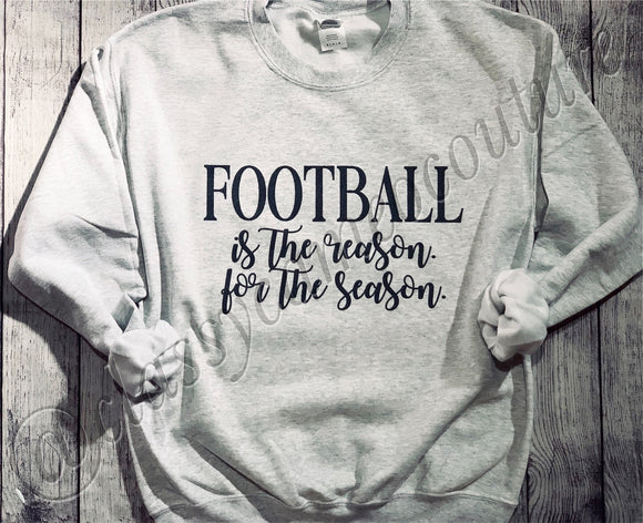 ADULTS - Football is the reason for the season - unisex sweatshirt