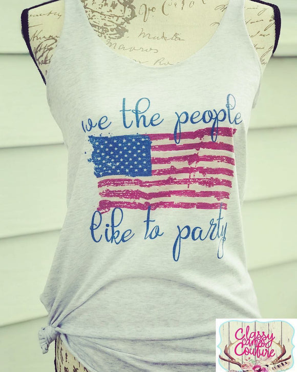 ADULTS - We the People Like to Party 4th of July Tank / Tee
