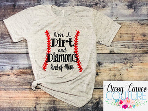 ADULTS - I'm a Dirt & Diamonds kind of mom Roundneck Tee