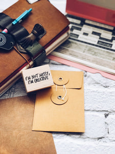 'I'm Not Messy, I'm Creative' Rubber Stamp