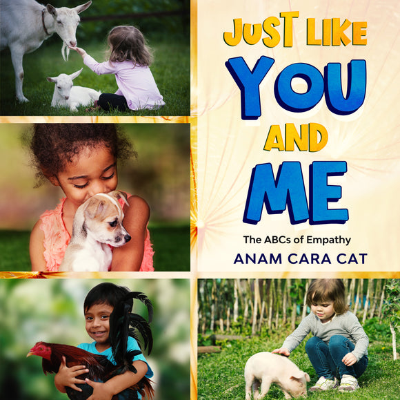 Just Like You and Me: The ABCs of Empathy Vegan-Inspired Children's Book