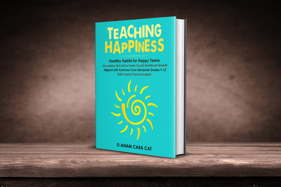Teaching Happiness: 7 Healthy Habits for Happy Teens  |   NO BOOK NEEDED | 14 WEEK UNIT PLAN + ALL DAILY LESSON PLANS ALIGNED WITH CCS GRADES 9-12