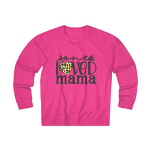 One Loved Mama- Unisex French Terry Crew