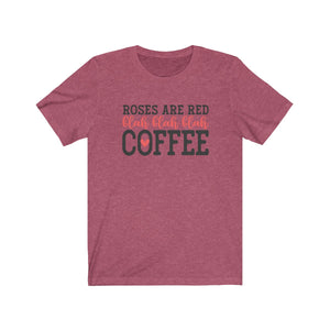 Roses Are Red Coffee Tee