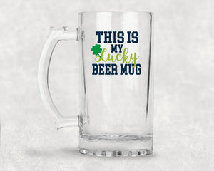 This is my Lucky Beer Mug