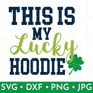 This is My Lucky Hoodie