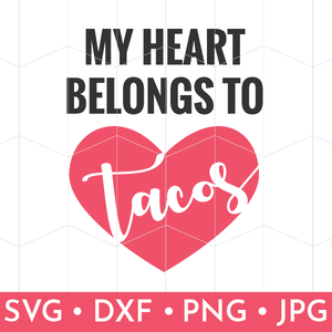 My Heart Belongs to Tacos