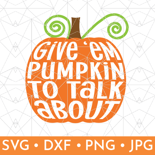 Give 'em Pumpkin to Talk About