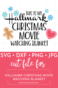 This is My Hallmark Christmas Movie Watching Blanket