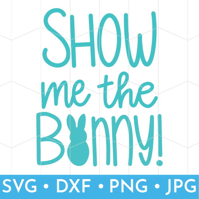 Show Me the Bunny Easter SVG File to use with Cricut or Silhouette