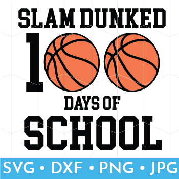 Slam Dunked 100 Days of School