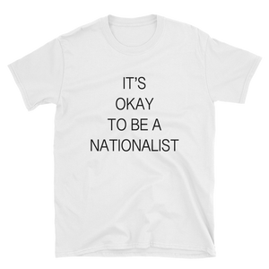 IT'S OKAY TO BE A NATIONALIST