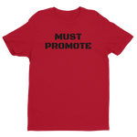 """MUST PROMOTE"" Short Sleeve T-shirt"