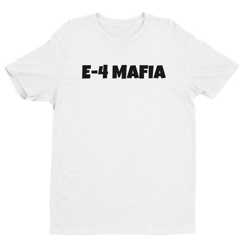 """E-4 MAFIA"" Short Sleeve T-shirt"