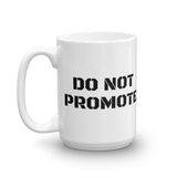 """DO NOT PROMOTE"" Mug"