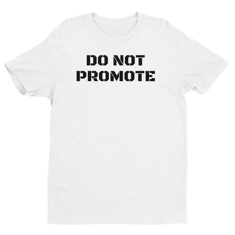 """DO NOT PROMOTE"" Short Sleeve T-shirt"