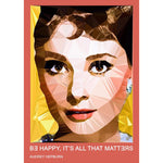 "Audrey Hepburn #1 - ""BE HAPPY, IT'S ALL THAT MATTERS"" art print signed by Baiba Auria - Egoiste Gallery"