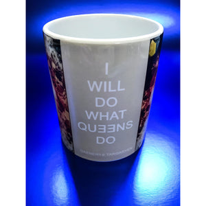 Daenerys Targaryen 'I will do what queens do' Mug by Baiba Auria - Egoiste Gallery
