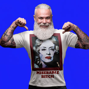 Baby Jane by Baiba Auria: Unisex T-Shirt ( miserable bitch, Bette Davis ) - Egoiste Gallery