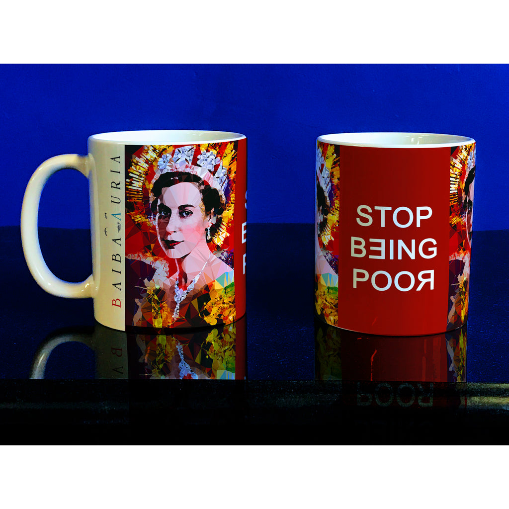 Stop Being Poor #2 mug by Baiba Auria - Egoiste Gallery - Art Gallery in Manchester City Centre