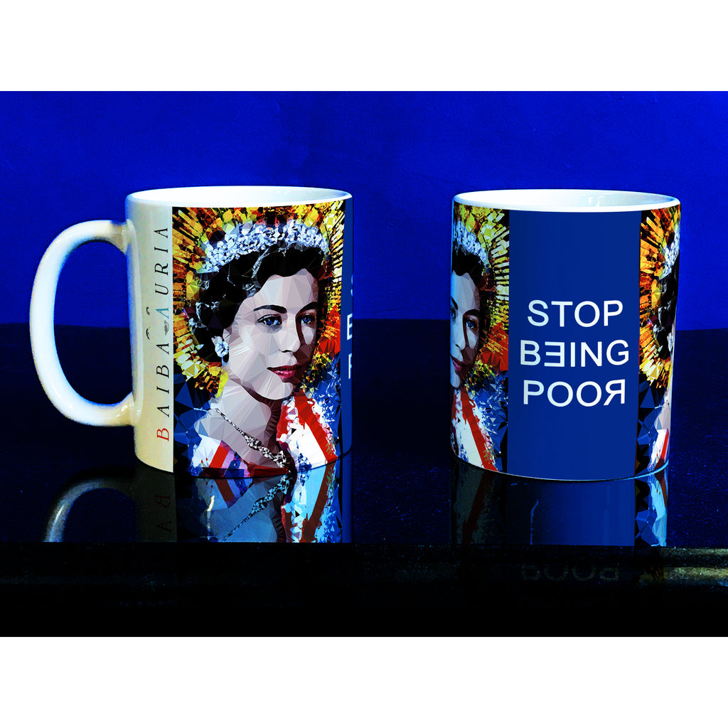 Stop Being Poor #3 mug by Baiba Auria - Egoiste Gallery - Art Gallery in Manchester City Centre