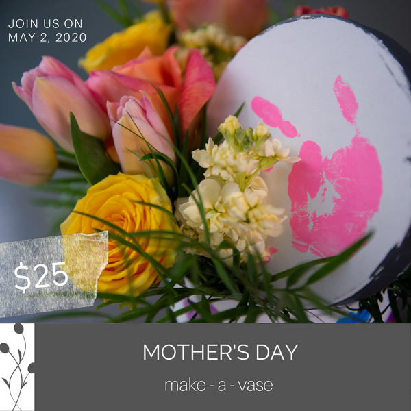 Saturday May 2 @ 11am - 4pm Mother's Day OPEN WORKSHOP - Flower Bar
