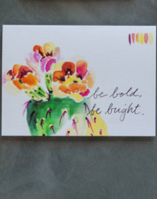 Watercolor design of a blooming cactus that says Be Bold, Be Bright - Flower Bar