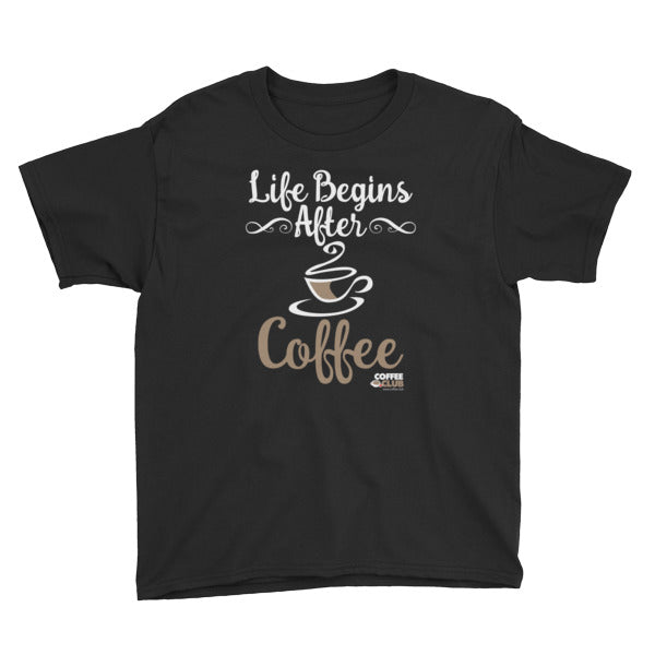 """Life Begins After Coffee"" Youth T-Shirt"